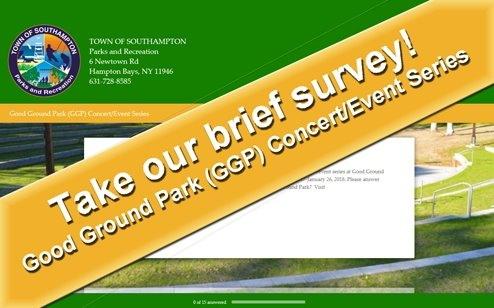 Take our brief survey! Good Ground Park (GGP) Concert/Event Series