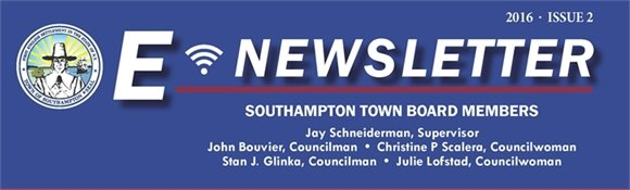 Town of Southampton - 2016 eNewsletter - Issue 2