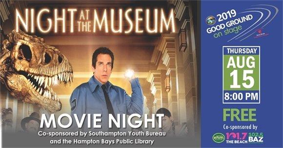 "MOVIE NIGHT ""Night at the Museum"" 8PM"