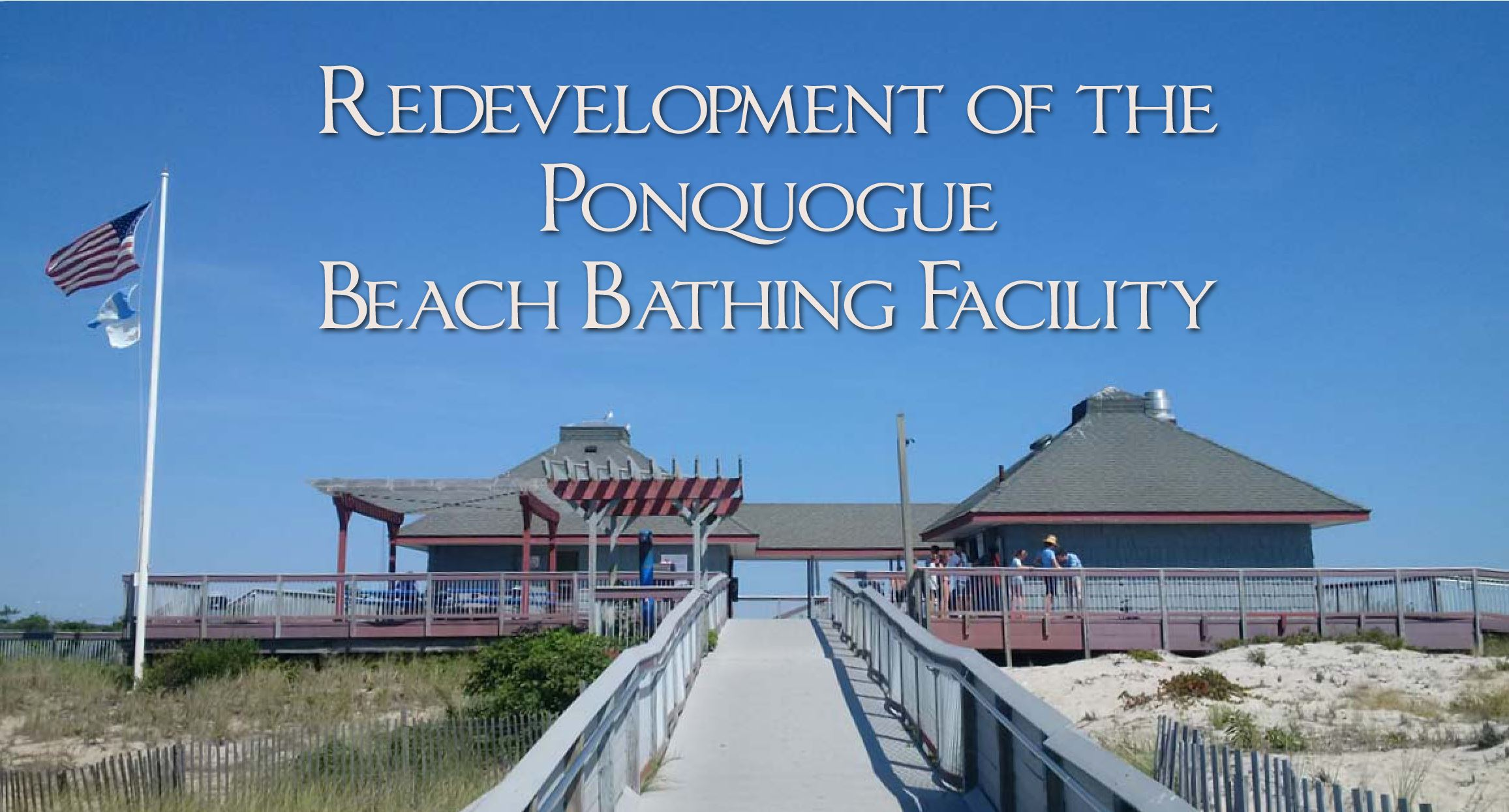 Text of Redevelopment of the Ponquogue Beath Bathing Facility in the sky above the Facility